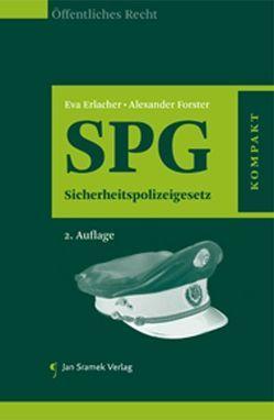 SPG – Sicherheitspolizeigesetz von Erlacher,  Eva, Forster,  Alexander