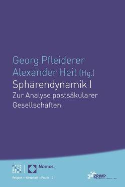Sphärendynamik I von Heit,  Alexander, Pfleiderer,  Georg