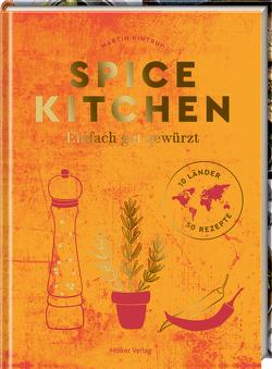 Spice Kitchen von Kintrup,  Martin, Kutelas,  Melina