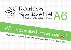 Spickzettel A6 – Wie schreibt man das? von Christian,  Stang
