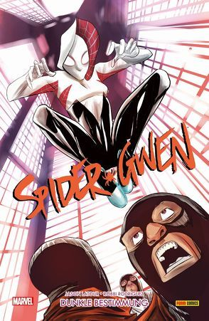 Spider-Gwen von Blumenreich,  Hannah, Coelho,  Jorge, Latour,  Jason, Rodriguez,  Robbi, Strittmatter,  Michael