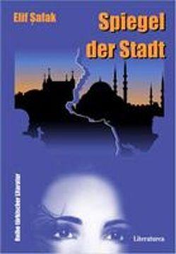 Spiegel der Stadt von Caner,  Beatrix, Shafak,  Elif