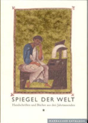 Spiegel der Welt. Handschriften und Bücher aus drei Jahrtausenden von Bircher,  Martin, Koch,  Hans-Albrecht, Macheret van Dale,  Elisabeth