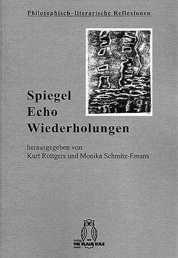 Spiegel – Echo – Wiederholungen von Röttgers,  Kurt, Schmitz-Emans,  Monika