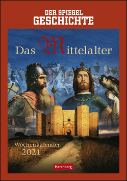 SPIEGEL Geschichte Das Mittelalter Kalender 2021 von Harenberg, Hattstein,  Markus
