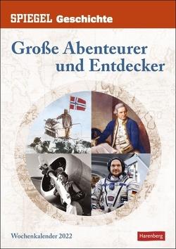 SPIEGEL GESCHICHTE Große Abenteurer und Entdecker Kalender 2022 von Goth,  Maik, Harenberg