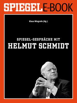 SPIEGEL-Gespräche mit Helmut Schmidt von Wiegrefe,  Klaus