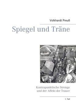 Spiegel und Träne von Preuß,  Volkhardt