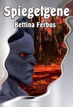 Spiegelgene von Ferbus,  Bettina