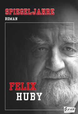 Spiegeljahre von Huby,  Felix