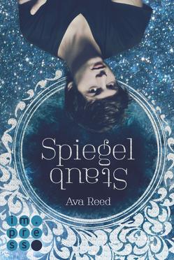 Spiegelstaub (Die Spiegel-Saga 2) von Reed,  Ava