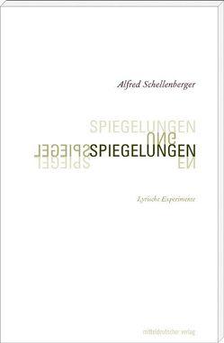 Spiegelungen von Schellenberger,  Alfred