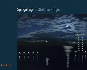 Spiegelungen von Krüger,  Stefanie, Kunzer,  Albert, Michel,  Regina, Ottnad,  Clemens, Schmidt,  Holger