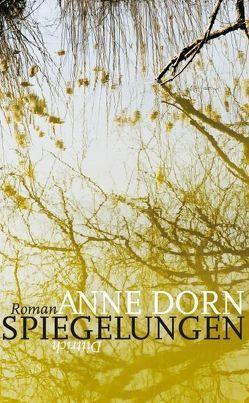Spiegelungen von Dorn,  Anne
