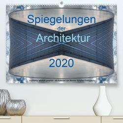 Spiegelungen der Architektur 2020 (Premium, hochwertiger DIN A2 Wandkalender 2020, Kunstdruck in Hochglanz) von Schultes,  Michael