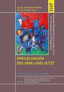 Spiegelungen des Hier-und-Jetzt von Grillmeier,  Ursula, Pernter,  Georg