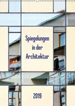 Spiegelungen in der Architektur (Wandkalender 2019 DIN A2 hoch) von Kolfenbach,  Klaus