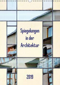 Spiegelungen in der Architektur (Wandkalender 2019 DIN A3 hoch) von Kolfenbach,  Klaus