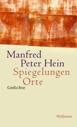 Spiegelungen Orte von Hein,  Manfred Peter