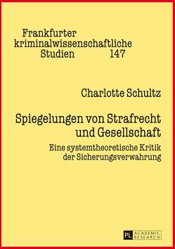 Spiegelungen von Strafrecht und Gesellschaft von Schultz,  Charlotte