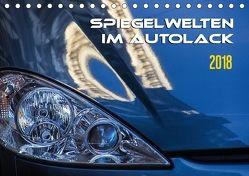 Spiegelwelten im Autolack (Tischkalender 2018 DIN A5 quer) von Braun,  Werner