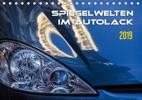 Spiegelwelten im Autolack (Tischkalender 2019 DIN A5 quer) von Braun,  Werner