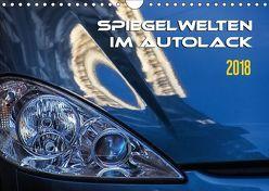 Spiegelwelten im Autolack (Wandkalender 2018 DIN A4 quer) von Braun,  Werner