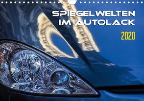 Spiegelwelten im Autolack (Wandkalender 2020 DIN A4 quer) von Braun,  Werner