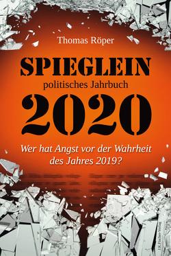 SPIEGLEIN politisches Jahrbuch 2020 von Röper,  Thomas