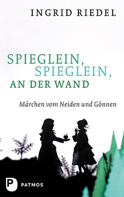 Spieglein, Spieglein an der Wand von Riedel,  Ingrid