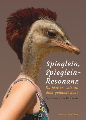 Spieglein, Spieglein – Resonanz von Wolf,  Joachim Josef