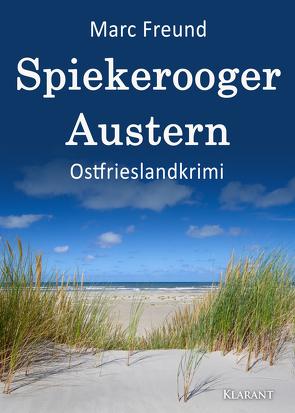 Spiekerooger Austern. Ostfrieslandkrimi von Freund,  Marc