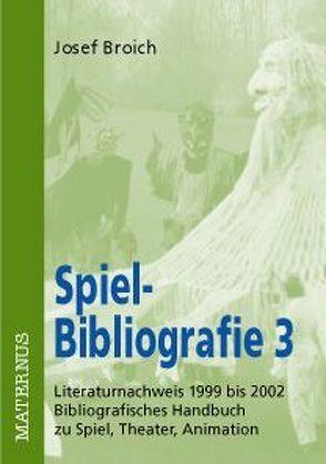 Spiel-Bibliografie 3 von Broich,  Josef