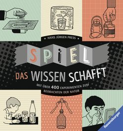 Spiel, das Wissen schafft von Press,  Hans Jürgen, Press,  Julian