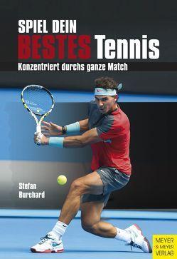 Spiel dein bestes Tennis von Burchard,  Stefan