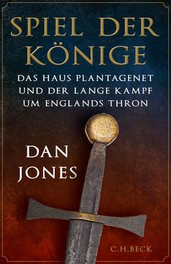 Spiel der Könige von Jones,  Dan, Schlatterer,  Heike