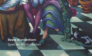 Spiel der Wirklichkeiten von Beate,  Blankenhorn