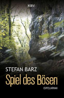 Spiel des Bösen von Barz,  Stefan