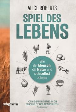 Spiel des Lebens von Roberts,  Alice, Schmidt-Wussow,  Susanne