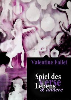 Spiel des Lebens & andere Verse von Fallet,  Valentine