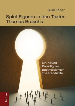 Spiel-Figuren in den Texten Thomas Braschs von Faber,  Silke