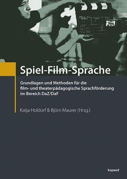 Spiel-Film-Sprache von Holdorf,  Katja, Maurer,  Björn