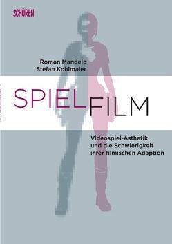 SPIEL.FILM von Kohlmaier,  Stefan, Mandelc,  Roman