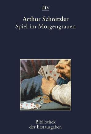 Spiel im Morgengrauen von Kiermeier-Debre,  Joseph, Schnitzler,  Arthur