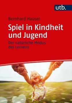 Spiel in Kindheit und Jugend von Hauser,  Bernhard