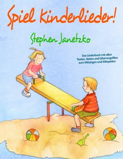 Spiel Kinderlieder! von Janetzko,  Stephen