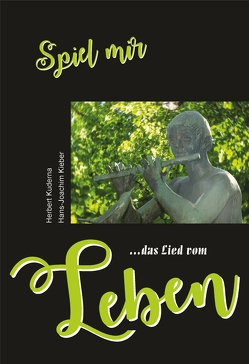 """""""Spiel mir das Lied vom …"""" Leben von Kieber,  Hans-Joachim, Kuderna,  Herbert"""