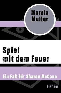 Spiel mit dem Feuer von Holfelder-von der Tann,  Cornelia, Muller,  Marcia