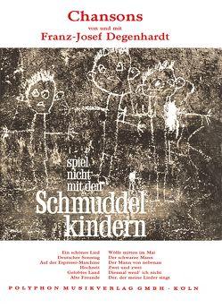 Spiel' nicht mit den Schmuddelkindern von Degenhardt,  Franz Josef