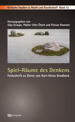 Spiel-Räume des Denkens von Graupe,  Silja, Ötsch,  Walter Otto, Rommel,  Florian